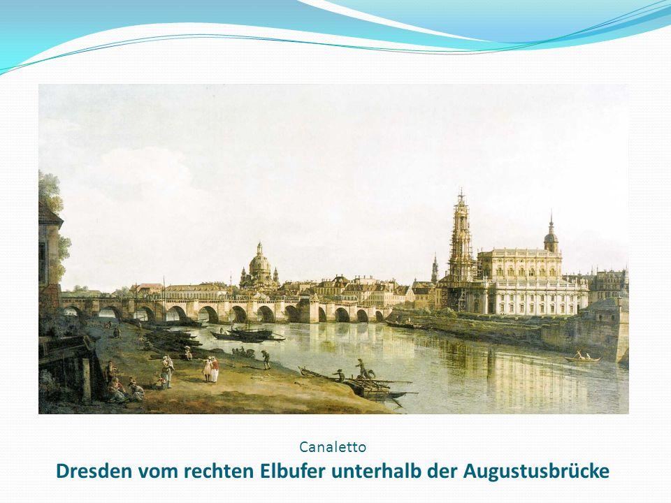 Canaletto Dresden vom rechten Elbufer unterhalb der Augustusbrücke