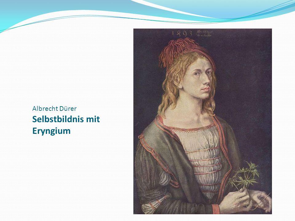Albrecht Dürer Selbstbildnis mit Eryngium