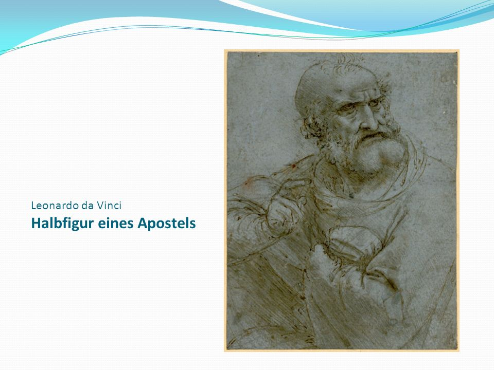 Leonardo da Vinci Halbfigur eines Apostels