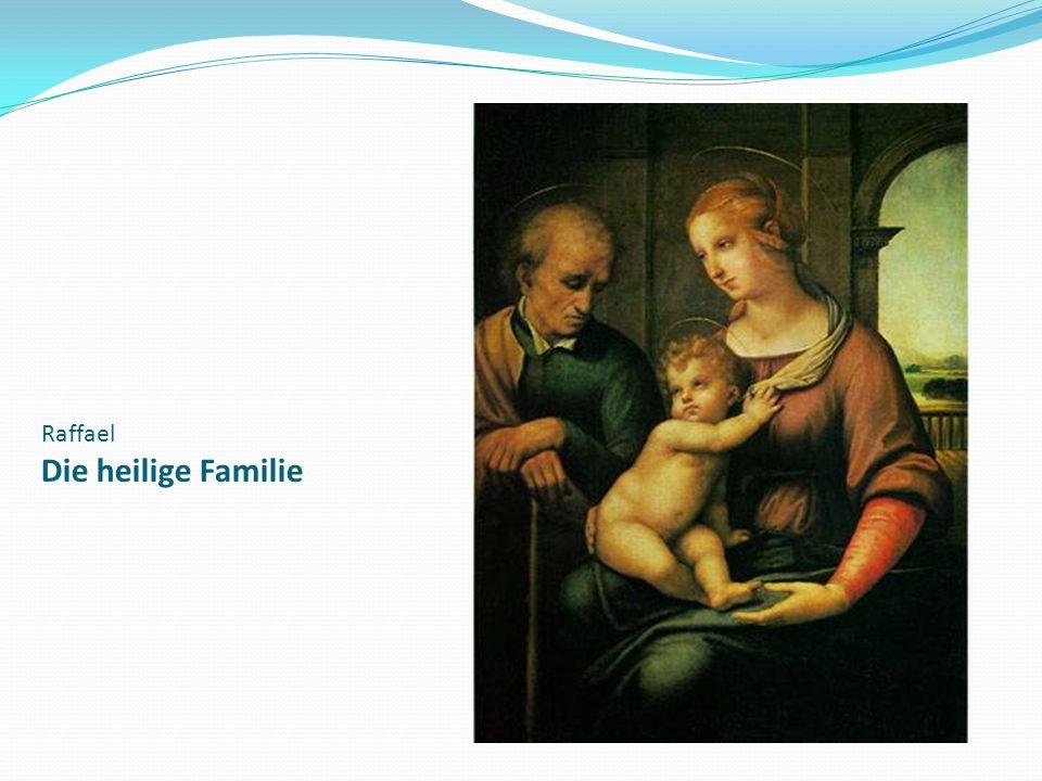 Raffael Die heilige Familie