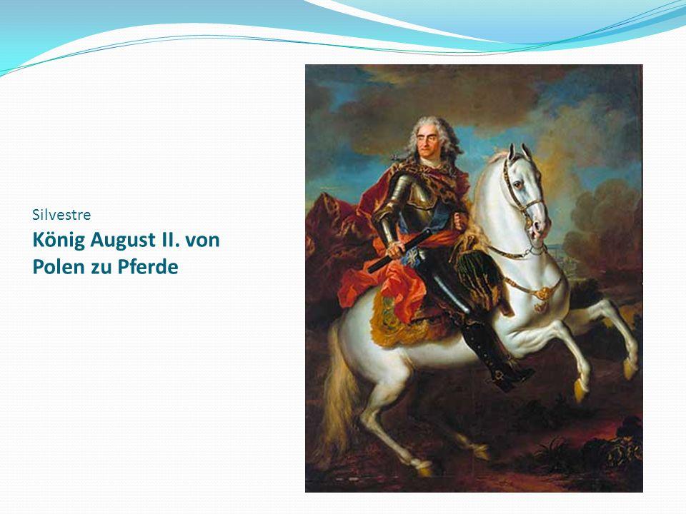 Silvestre König August II. von Polen zu Pferde