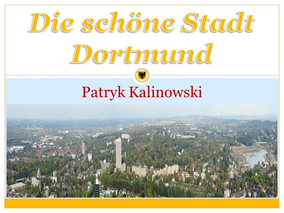 Die schöne Stadt Dortmund