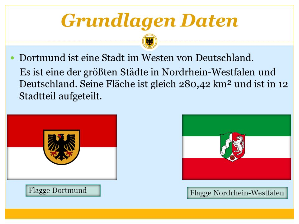Grundlagen Daten Dortmund ist eine Stadt im Westen von Deutschland.