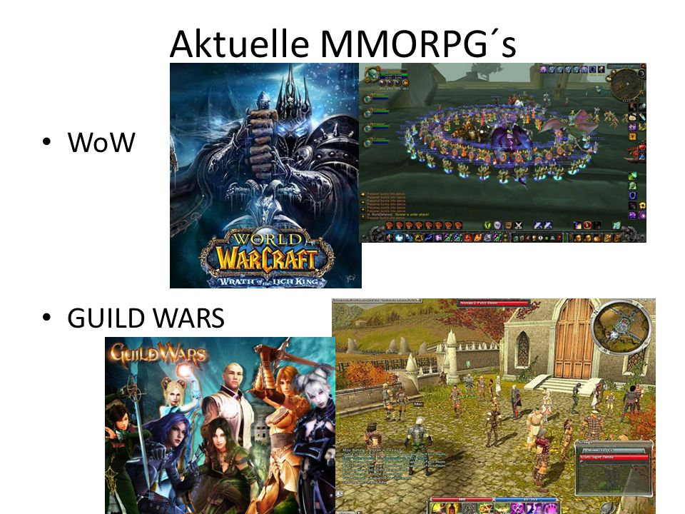 Aktuelle MMORPG´s WoW GUILD WARS