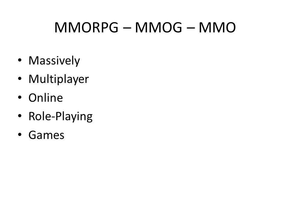 MMORPG – MMOG – MMO Massively Multiplayer Online Role-Playing Games