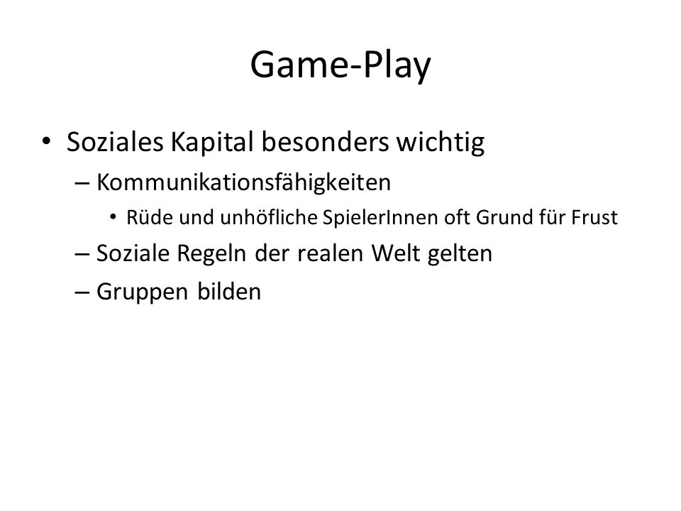 Game-Play Soziales Kapital besonders wichtig Kommunikationsfähigkeiten