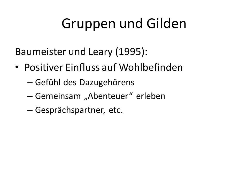 Gruppen und Gilden Baumeister und Leary (1995):