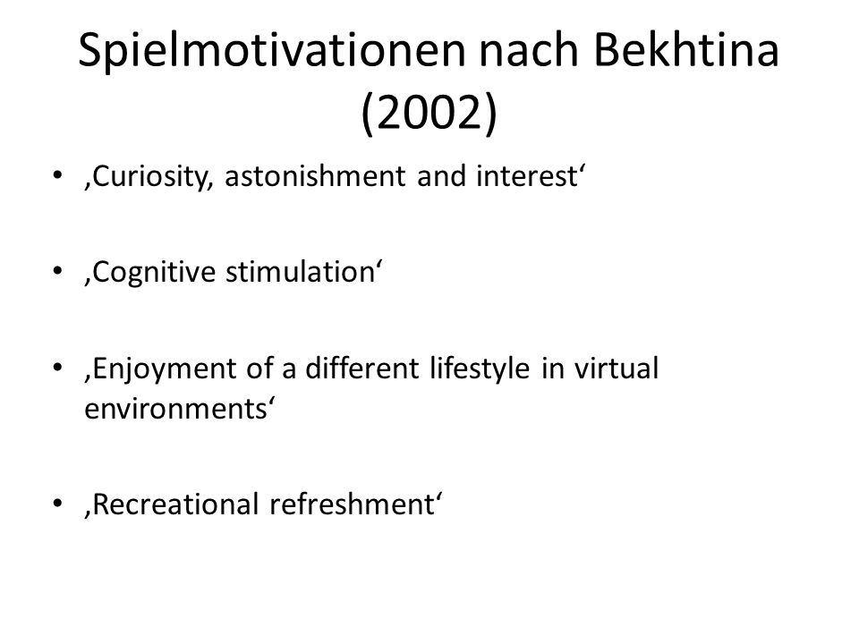 Spielmotivationen nach Bekhtina (2002)
