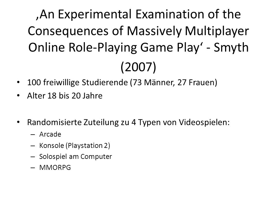 'An Experimental Examination of the Consequences of Massively Multiplayer Online Role-Playing Game Play' - Smyth (2007)