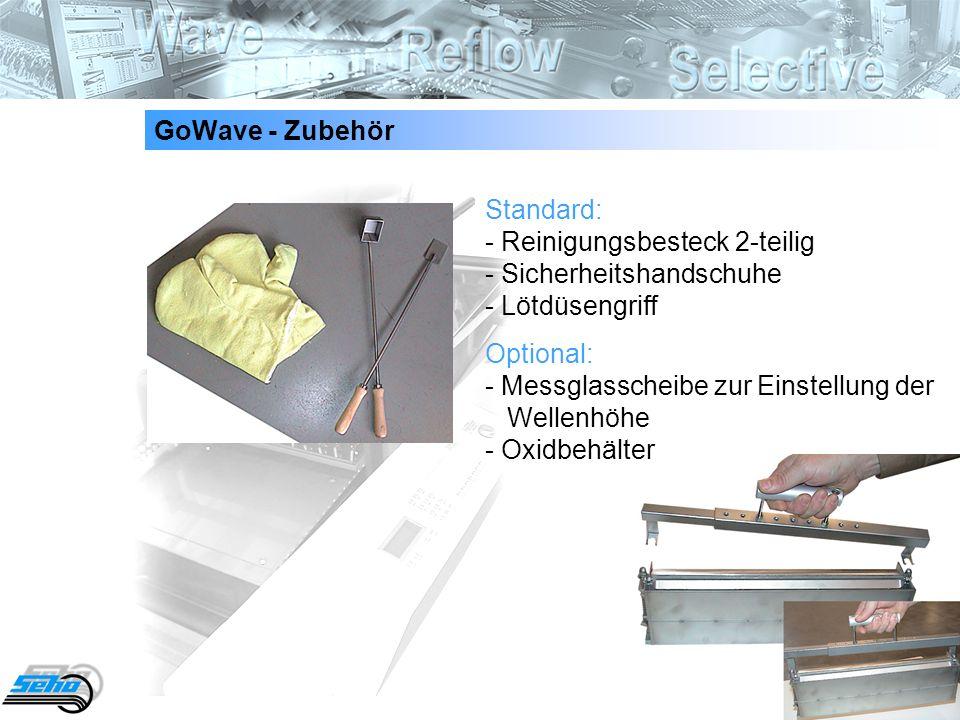 GoWave - Zubehör Standard: - Reinigungsbesteck 2-teilig - Sicherheitshandschuhe - Lötdüsengriff.