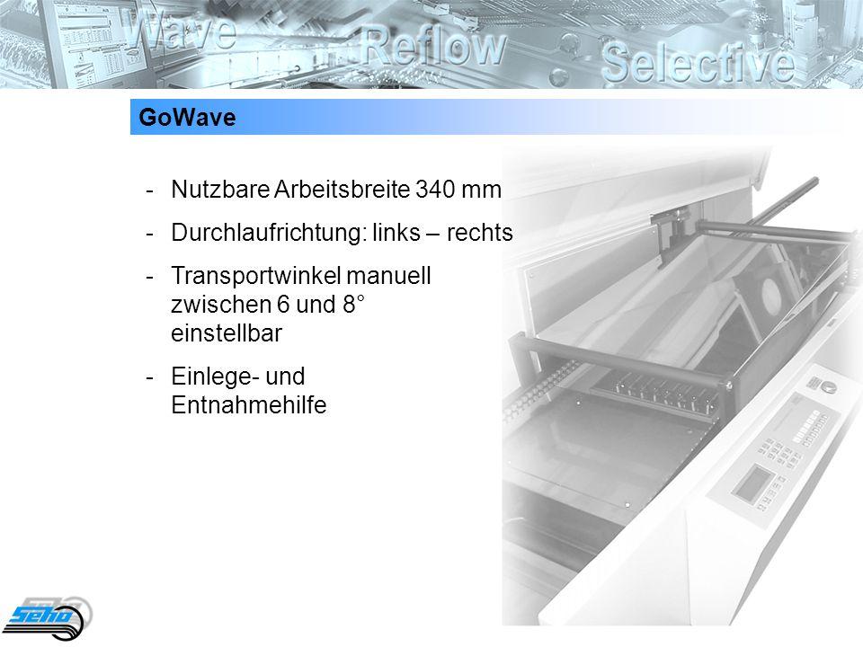 GoWave - Nutzbare Arbeitsbreite 340 mm. - Durchlaufrichtung: links – rechts. - Transportwinkel manuell zwischen 6 und 8° einstellbar.