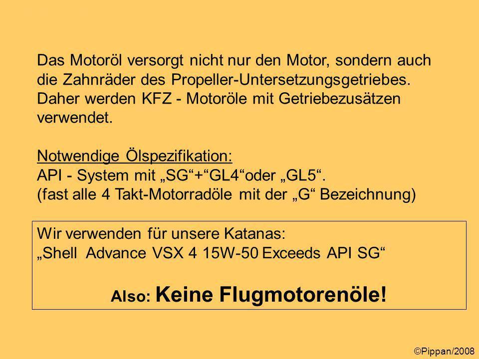 Also: Keine Flugmotorenöle!