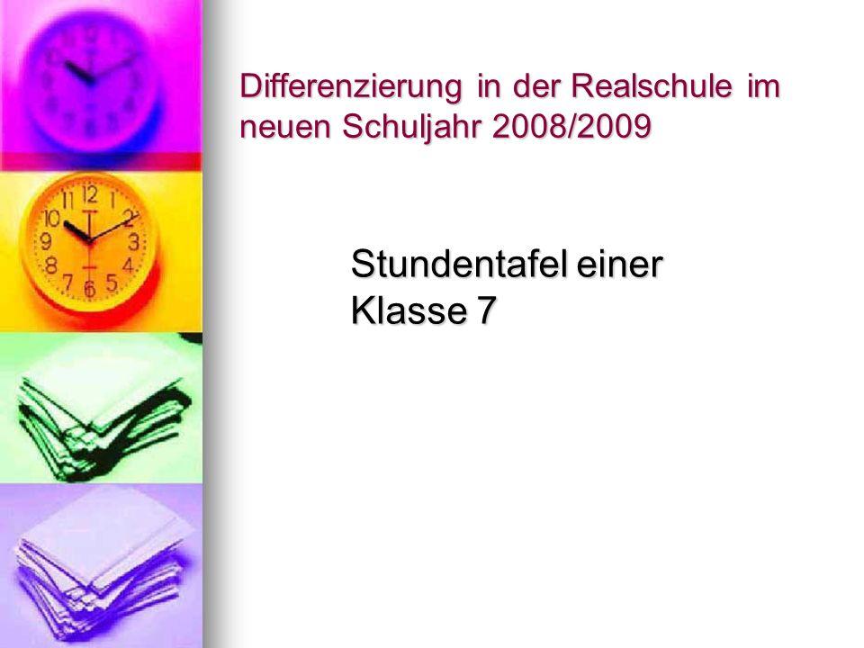 Differenzierung in der Realschule im neuen Schuljahr 2008/2009