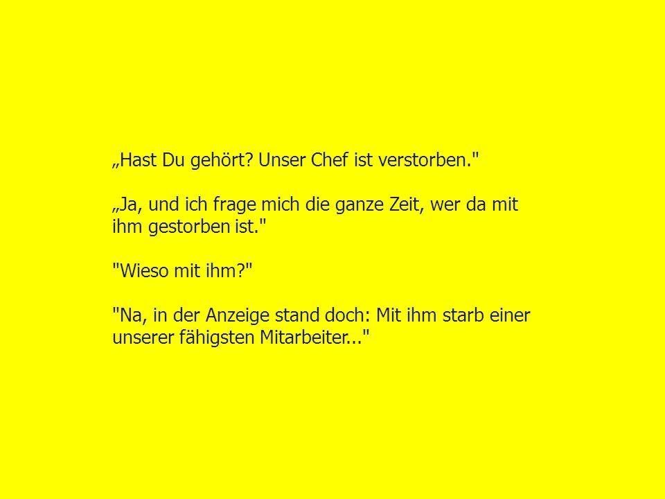 """""""Hast Du gehört Unser Chef ist verstorben."""