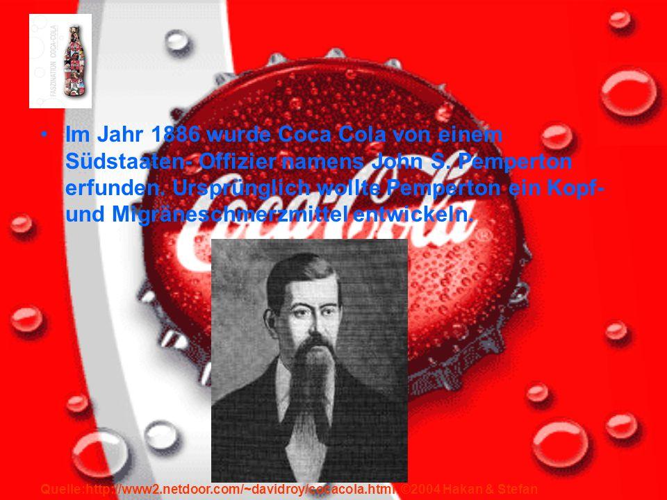 Im Jahr 1886 wurde Coca Cola von einem Südstaaten- Offizier namens John S.