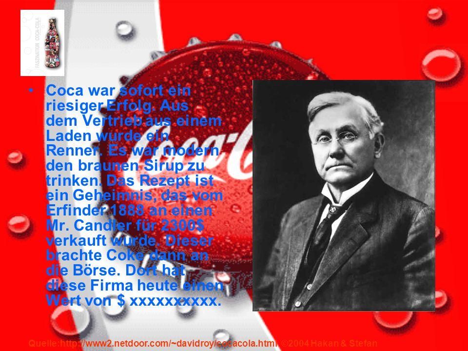 Coca war sofort ein riesiger Erfolg