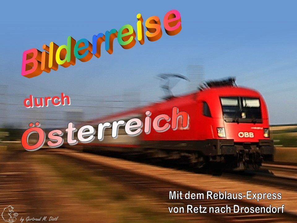 Mit dem Reblaus-Express von Retz nach Drosendorf