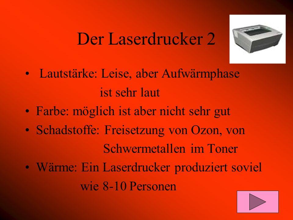 Der Laserdrucker 2 Lautstärke: Leise, aber Aufwärmphase ist sehr laut