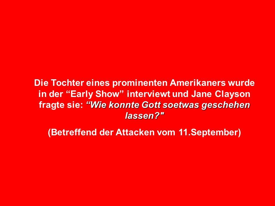 (Betreffend der Attacken vom 11.September)