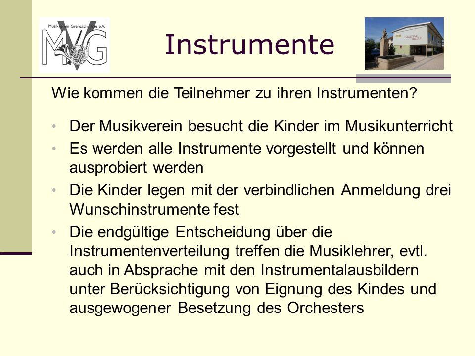 Instrumente Wie kommen die Teilnehmer zu ihren Instrumenten
