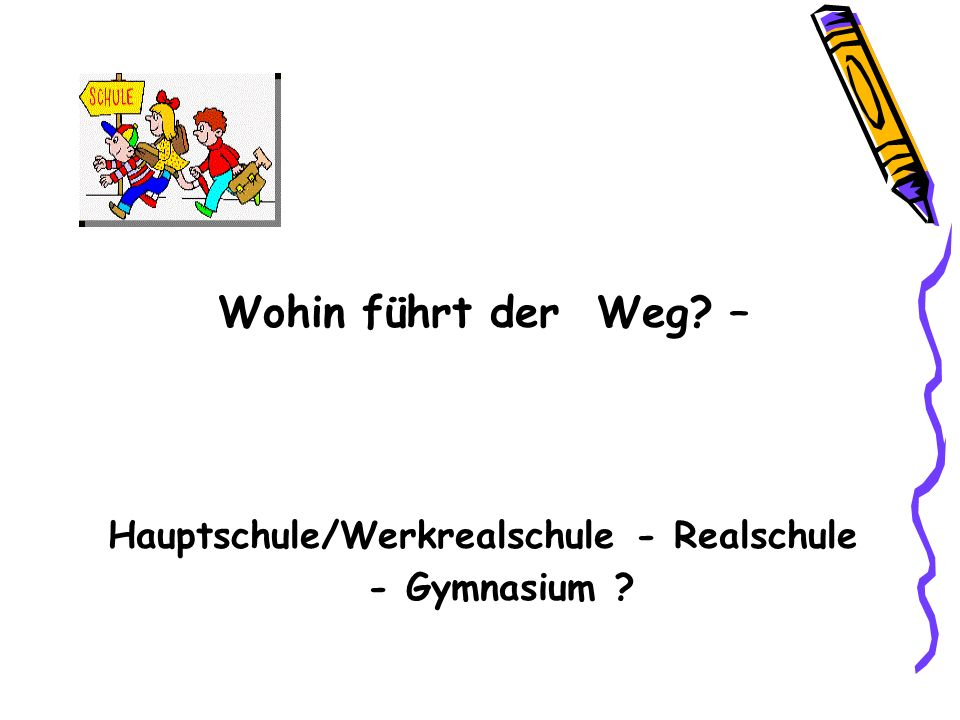 Hauptschule/Werkrealschule - Realschule - Gymnasium