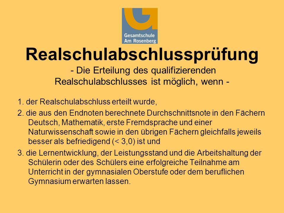 Realschulabschlussprüfung - Die Erteilung des qualifizierenden Realschulabschlusses ist möglich, wenn -