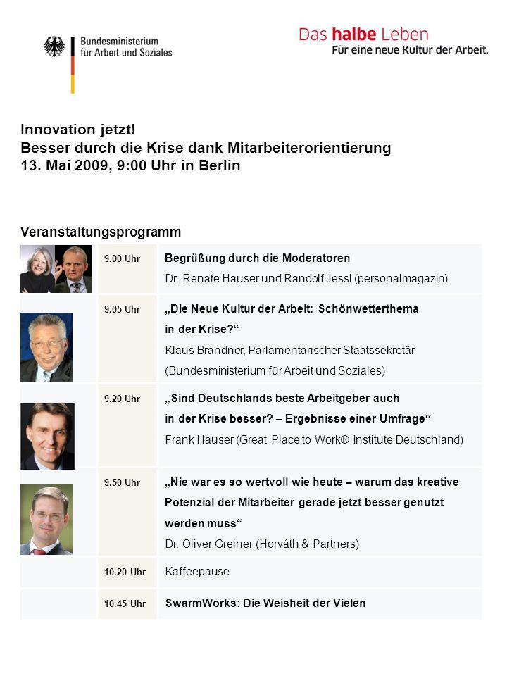 Innovation jetzt! Besser durch die Krise dank Mitarbeiterorientierung 13. Mai 2009, 9:00 Uhr in Berlin