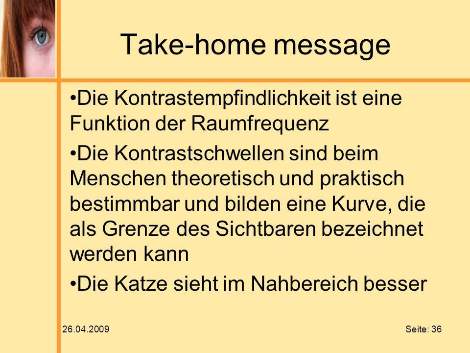 Take-home message Die Kontrastempfindlichkeit ist eine Funktion der Raumfrequenz.