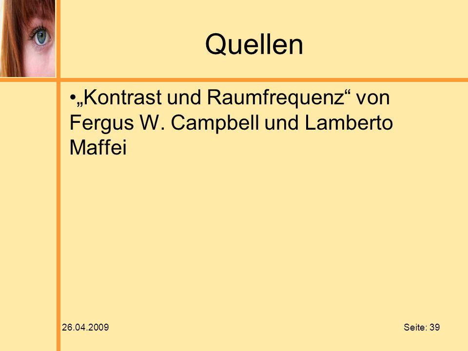 """Quellen """"Kontrast und Raumfrequenz von Fergus W. Campbell und Lamberto Maffei 26.04.2009"""