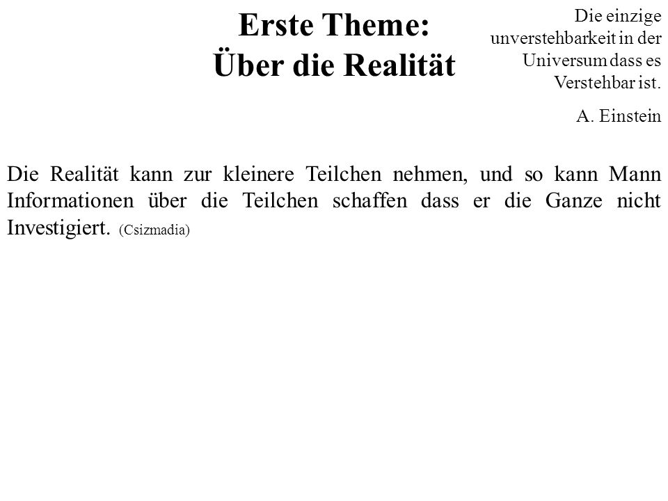 Erste Theme: Über die Realität