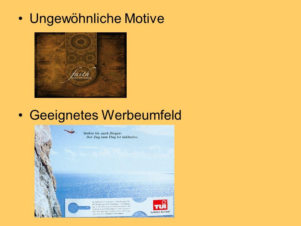 Ungewöhnliche Motive Geeignetes Werbeumfeld