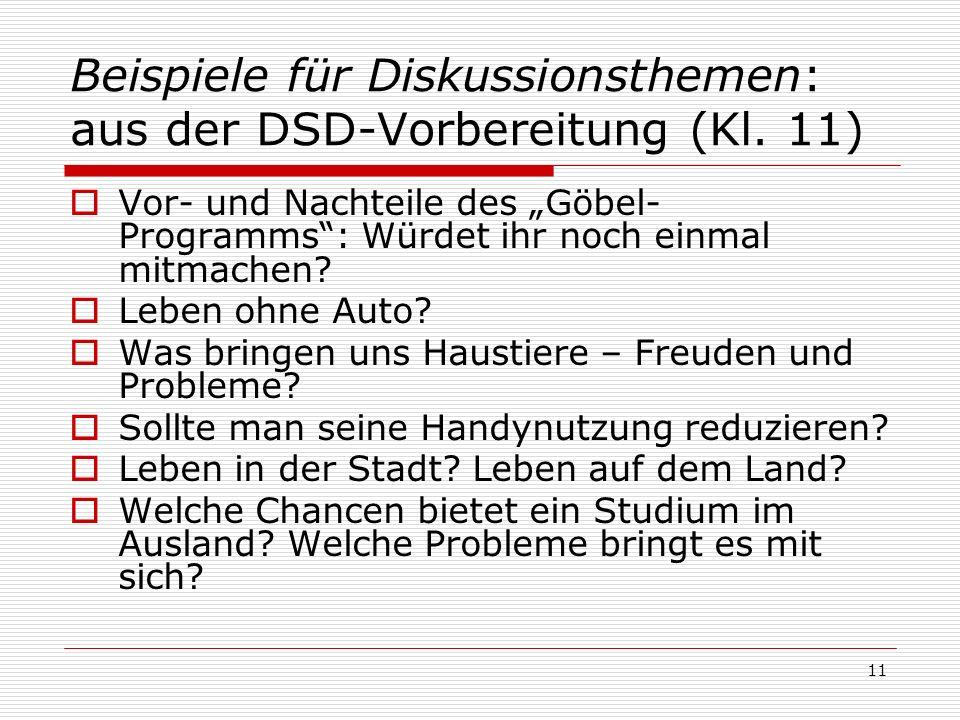 Beispiele für Diskussionsthemen: aus der DSD-Vorbereitung (Kl. 11)
