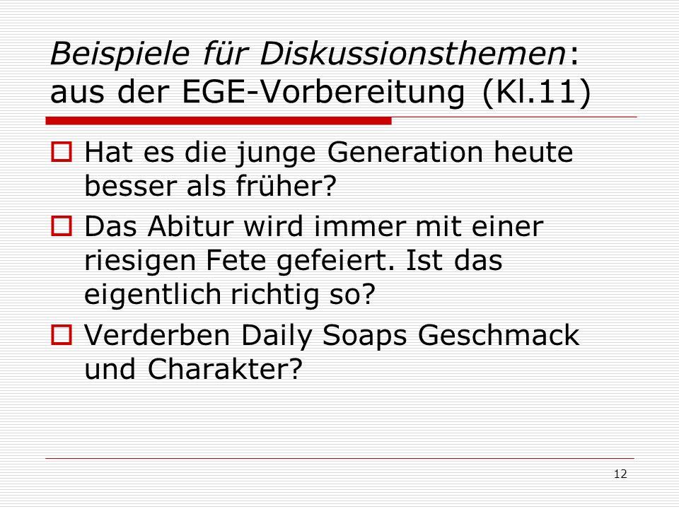 Beispiele für Diskussionsthemen: aus der EGE-Vorbereitung (Kl.11)