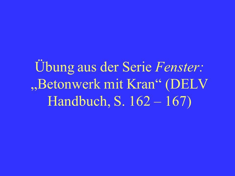 """Übung aus der Serie Fenster: """"Betonwerk mit Kran (DELV Handbuch, S"""