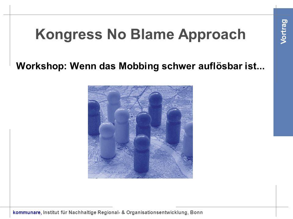 Kongress No Blame Approach Workshop: Wenn das Mobbing schwer auflösbar ist...