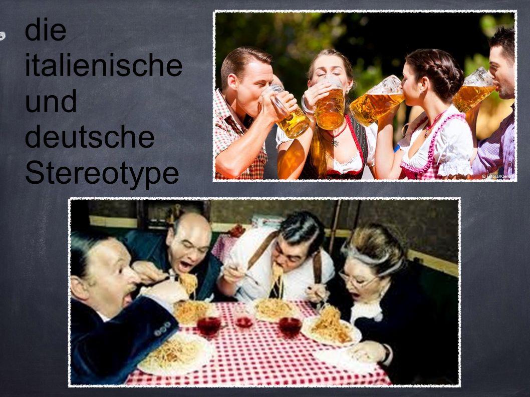 die italienische und deutsche Stereotype