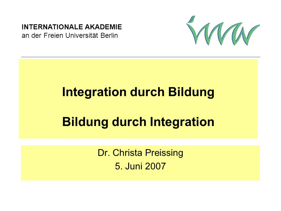 Integration durch Bildung Bildung durch Integration