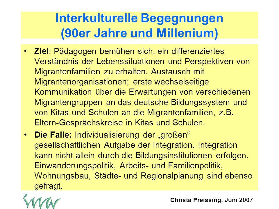 Interkulturelle Begegnungen (90er Jahre und Millenium)