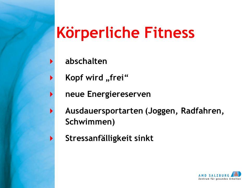 """Körperliche Fitness abschalten Kopf wird """"frei neue Energiereserven"""