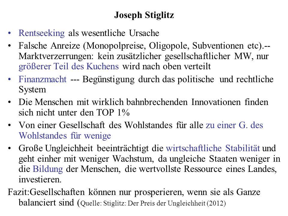 Joseph Stiglitz Rentseeking als wesentliche Ursache.