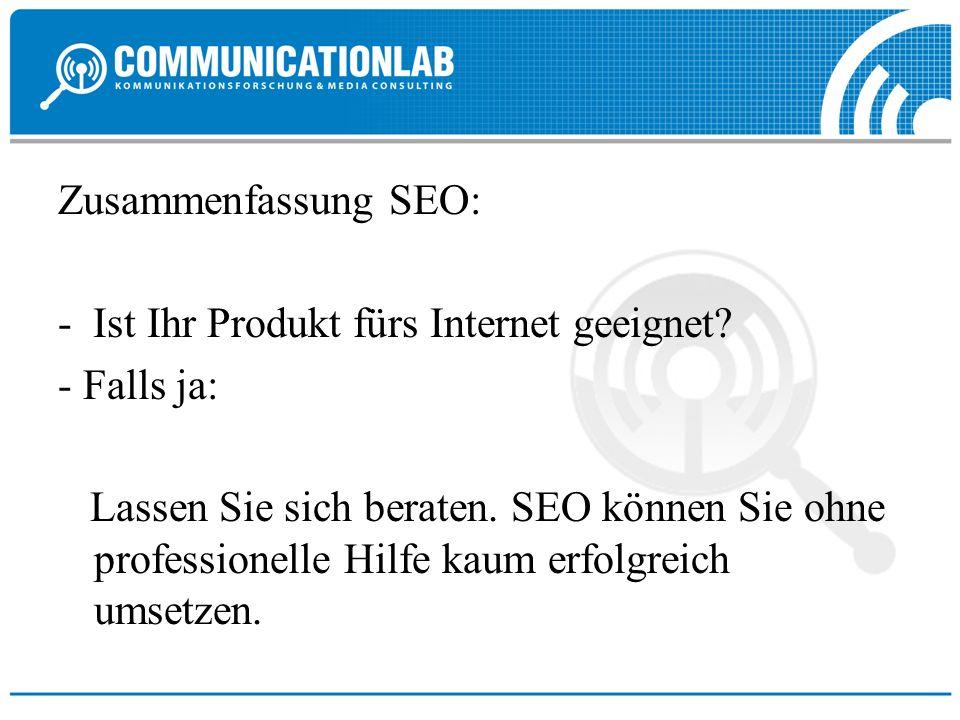 Zusammenfassung SEO: - Ist Ihr Produkt fürs Internet geeignet - Falls ja: