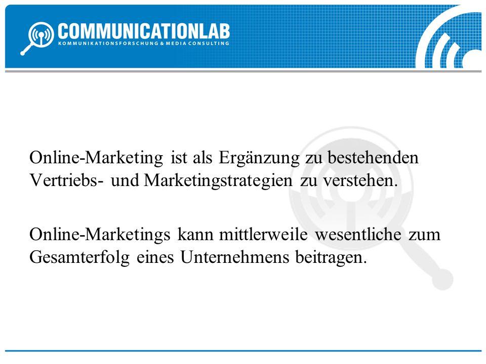 Online-Marketing ist als Ergänzung zu bestehenden Vertriebs- und Marketingstrategien zu verstehen.