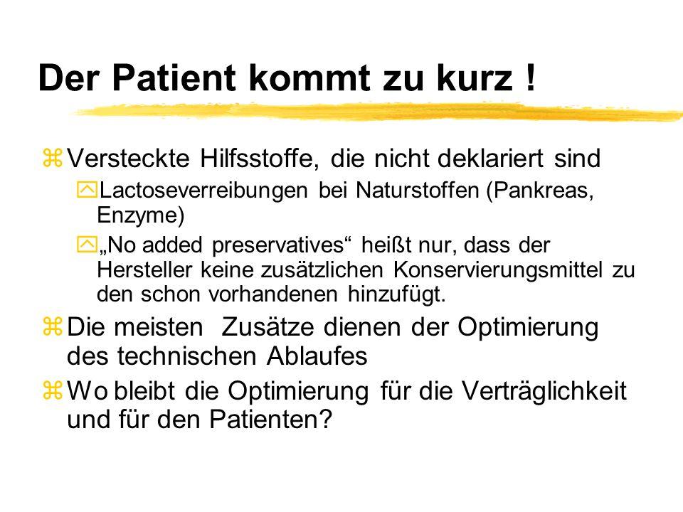 Der Patient kommt zu kurz !