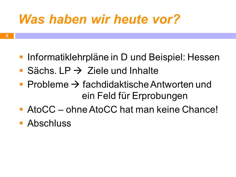Was haben wir heute vor Informatiklehrpläne in D und Beispiel: Hessen