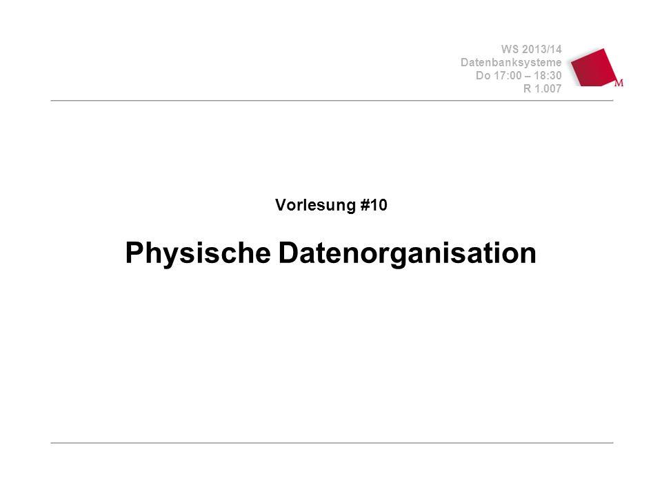 Vorlesung #10 Physische Datenorganisation