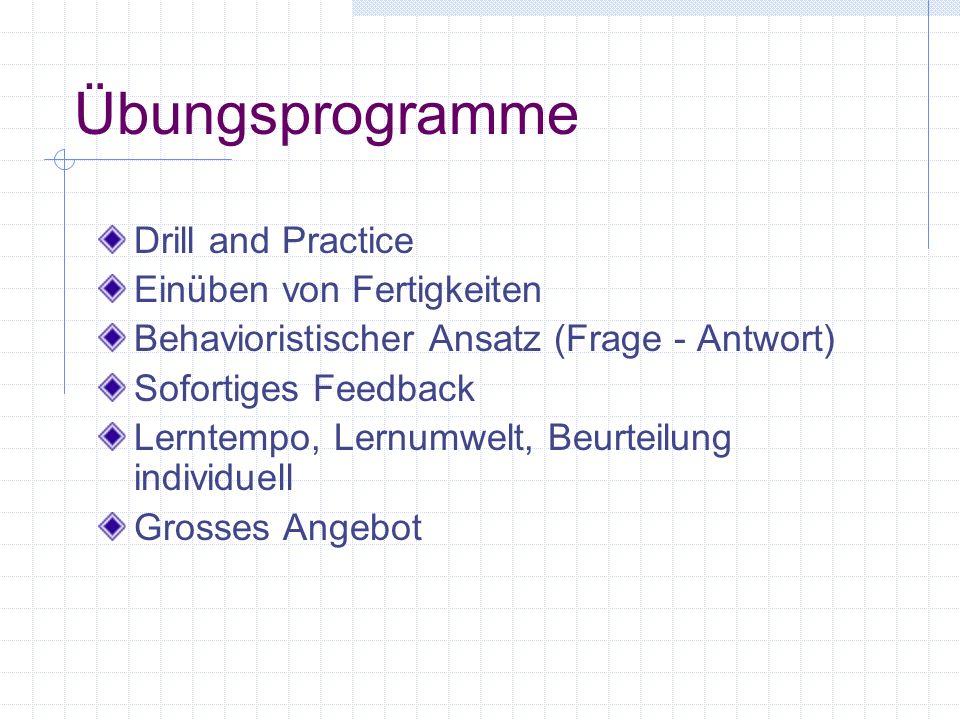 Übungsprogramme Drill and Practice Einüben von Fertigkeiten