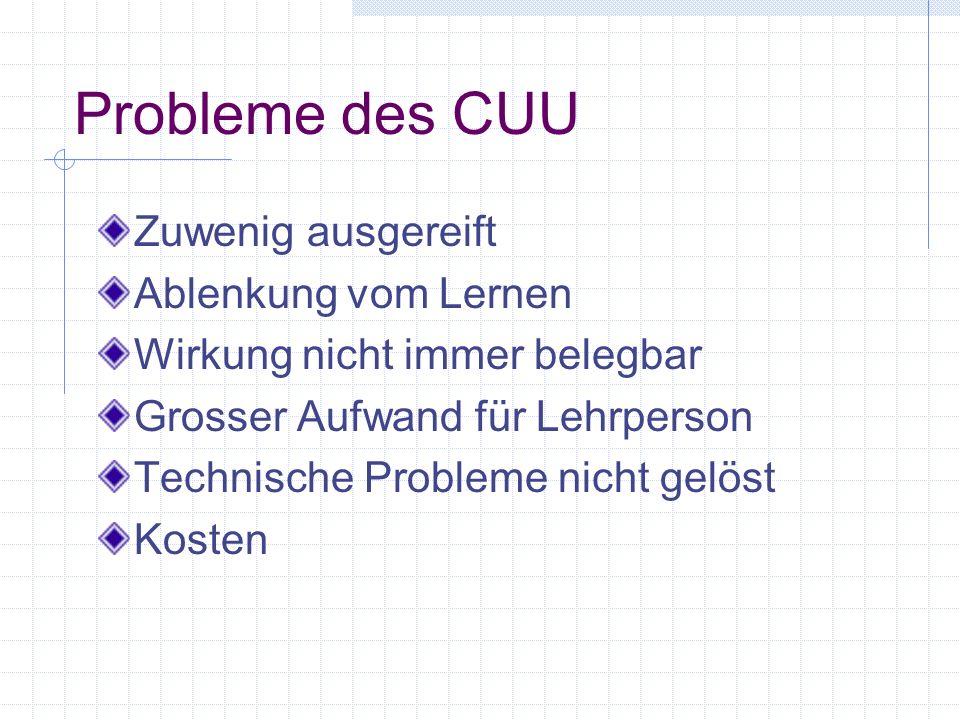 Probleme des CUU Zuwenig ausgereift Ablenkung vom Lernen