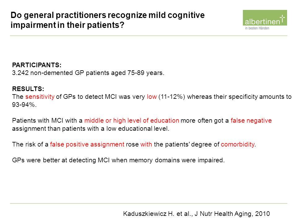 Kaduszkiewicz H. et al., J Nutr Health Aging, 2010