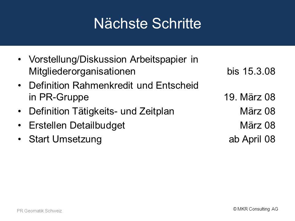 Nächste Schritte Vorstellung/Diskussion Arbeitspapier in Mitgliederorganisationen bis 15.3.08.