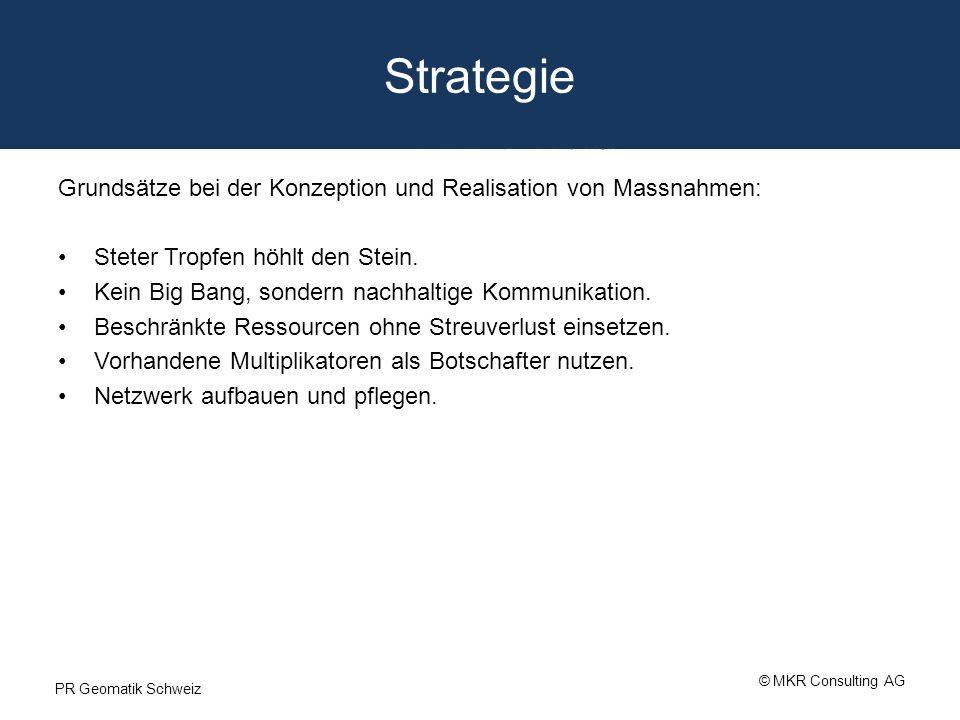 Strategie Grundsätze bei der Konzeption und Realisation von Massnahmen: Steter Tropfen höhlt den Stein.